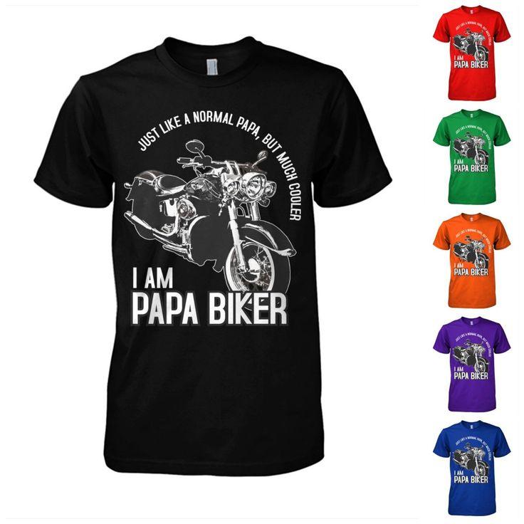 I'M Papa Biker T Shirt Just Like A Normal Papa But Much Cooler Rider Tee | eBay
