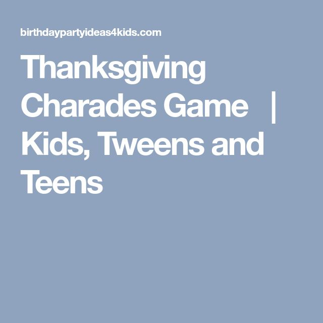 Thanksgiving Charades Game | Kids, Tweens and Teens