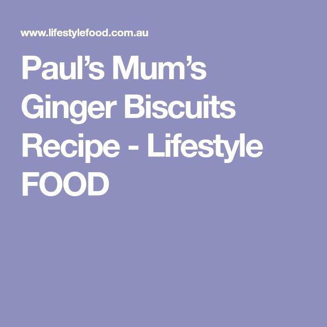 Paul's Mum's Ginger Biscuits Recipe - Lifestyle FOOD