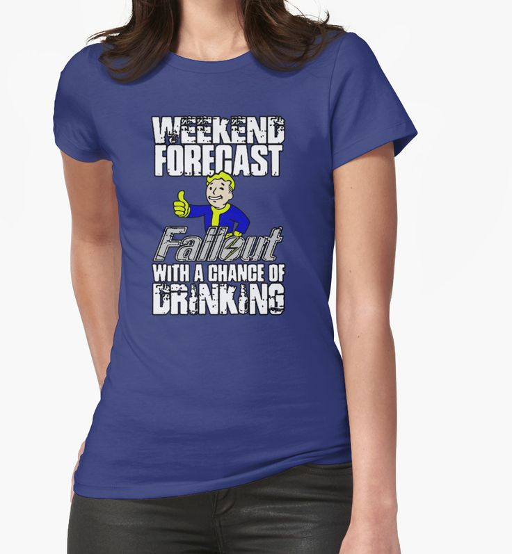 Girls Fallout style t-shirt Fallout Vault Boy funny weekend forecast HQ print design by HMD http://www.bonanza.com/listings/Fallout-t-shirt-Fallout-Vault-Boy-funny-weekend-forecast-HQ-print-design-by-HMD/314693652