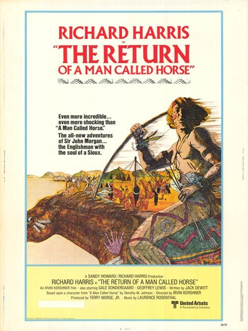 The Return of a Man Called Horse (1976) Stars: Richard Harris, Gale Sondergaard, Geoffrey Lewis, William Lucking ~ Director: Irvin Kershner