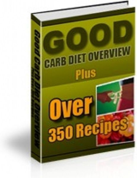 Good Carb Diet Overview----PLUS over 350 Recipes     book---CD