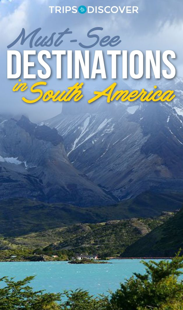 These must-see destinations in South America are full of adventure!