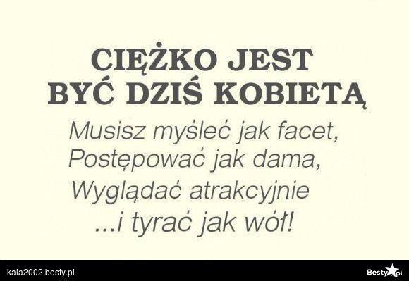 BESTY.pl - Ciężko jest być dziś kobietą
