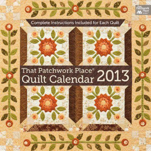 That Patchwork Place Quilt 2013 Calendar