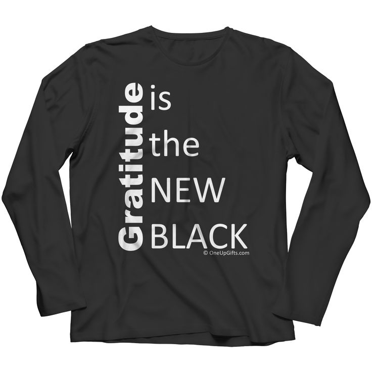 Long Sleeve Shirt: Gratitude is the NEW BLACK | SM to 4XL