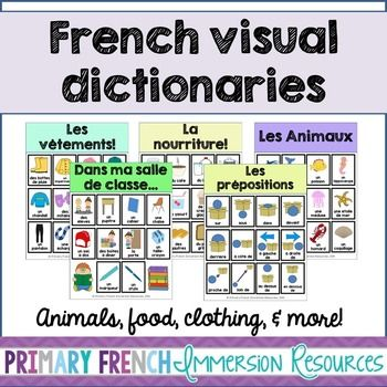 French visual dictionaries - Les dictionnaires visuels - Basic VocabularyIncludes:  Colours / Colors x 1 sheet 2D shapes x 1 sheet Clothing x 3 sheets Prepositions x 1 sheet Animals x 5 sheets Classroom objects x 2 sheets Fruit and vegetables x 3 sheets Food x 3 sheets Includes options for word choice (e.g.