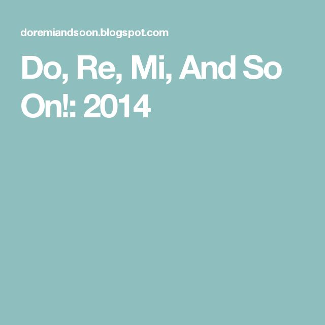 Do, Re, Mi, And So On!: 2014