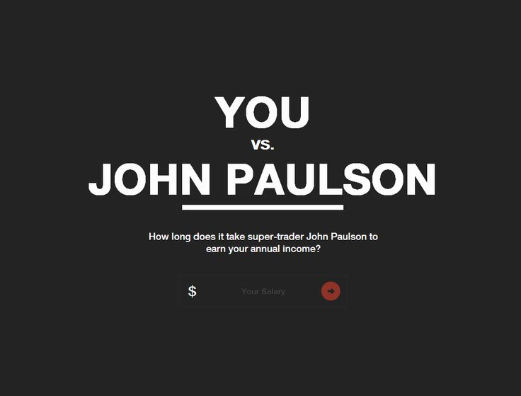 YOU VS. JOHN PAULSON. How long does it take super-trader John Paulson to earn your annual income?