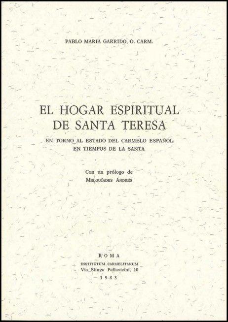 VCD07.jpg El hogar espiritual de Santa Teresa: En torno al estado del Carmelo español en tiempos de la Santa.