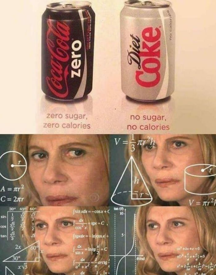 Except Coke Zero doesn't kill Brian cells :) (they don't want you to know ;) they wanna keep it secret but I know)