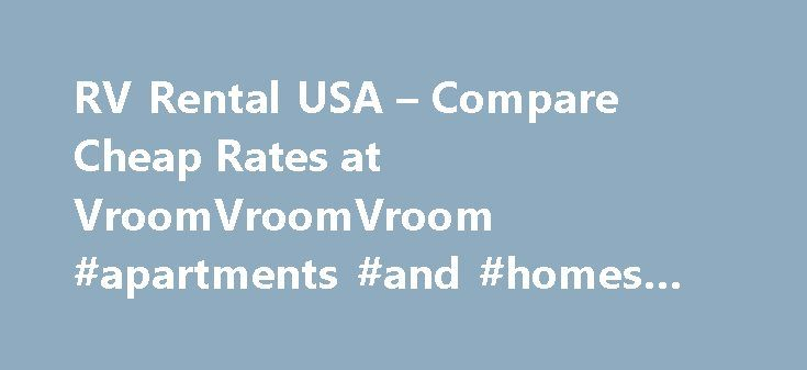 "RV Rental USA – Compare Cheap Rates at VroomVroomVroom #apartments #and #homes #for #rent http://rental.remmont.com/rv-rental-usa-compare-cheap-rates-at-vroomvroomvroom-apartments-and-homes-for-rent/  #cheap rent # Are you ready to hit the road? Is it your first time renting an RV? Read our helpful tips for newbies If you're traveling to the U.S. from outside the country, you may normally refer to an ""RV"" or ""motorhome"" as a ""campervan"". In the U.S. we commonly say ""RV"" to mean..."