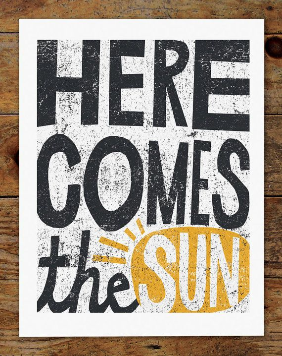 8x10 Here Comes the Sun, Hand Typography, Beatles Quote, Inspirational Art Print on Etsy, $20.00