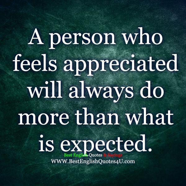 Best English Quotes & Sayings: A person who feels appreciated...