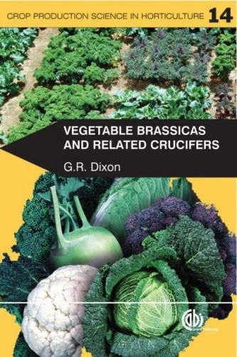 Vegetable Brassicas and Related Crucifers / G. R. Dixon.