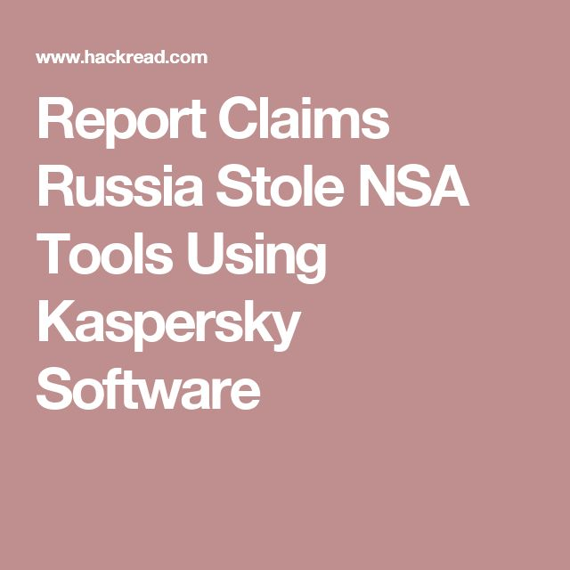 Report Claims Russia Stole NSA Tools Using Kaspersky Software