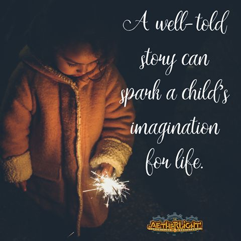 A well-told story can spark a child's imagination for life. So, what are the books... movies… games and stories you want your kids to learn from?  #TheAetherlight #JointheResistance #games #videogames #computergames #gamer #gaming #playinggames #onlinegaming #pcgaming #tabletgames