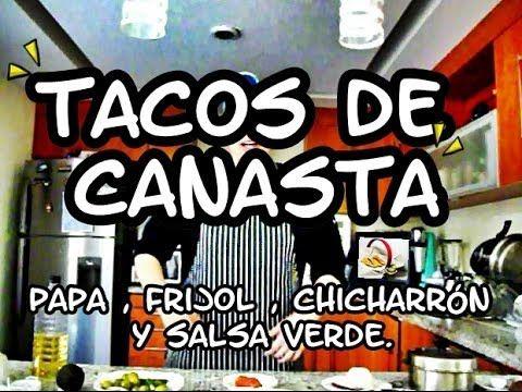 Tacos de Canasta - Receta bien explicada. de papa, frijol y chicharrón, además salsa verde.