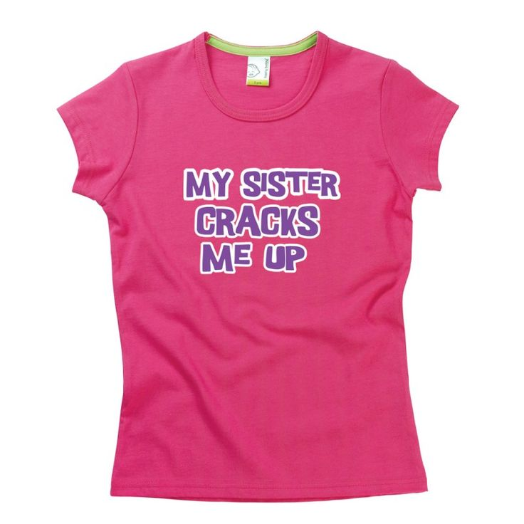 My Sister Cracks Me Up Kids T-Shirt by Hairy Baby
