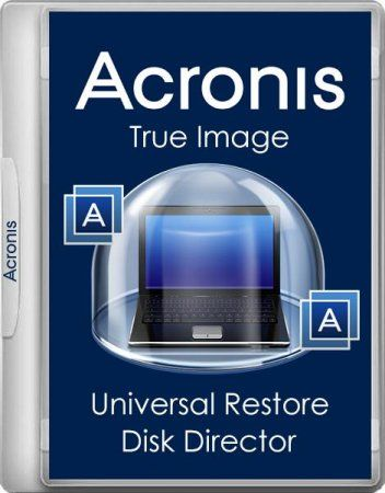 Acronis True Image 20.8029 / Universal Restore 11.5.40028 / Disk Director 12.0.3270 BootCD/USB (x86/x64 UEFI) Rus