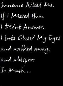 Missing you....we've all been there with someone we've loved and lost....old relationships or loved ones who have gone on....sooooo true!