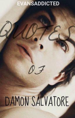 "Primer ""frases de Damon Salvatore"" en Wattpad #detodo # De Todo # amreading # books # wattpad"
