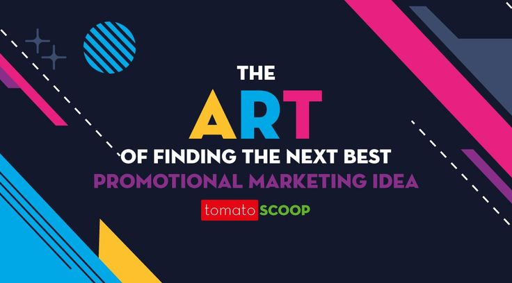 The Art of Finding the Next Best Promotional Marketing Idea