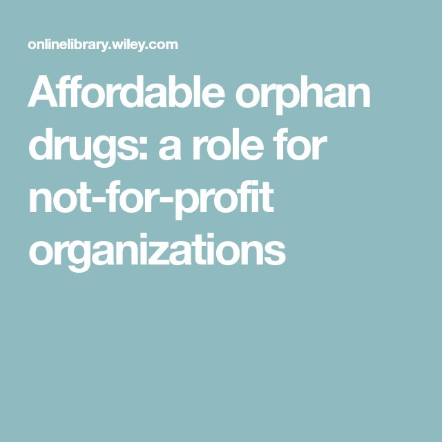Affordable orphan drugs: a role for not‐for‐profit organizations