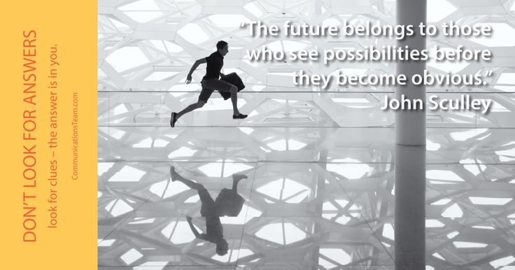 """The future belongs to those who see possibilities before they become obvious."" John Sculley #ask #seek #faith #hardwork #inspiration #motivation http://www.communicationsteam.com/inspiration-slides/"