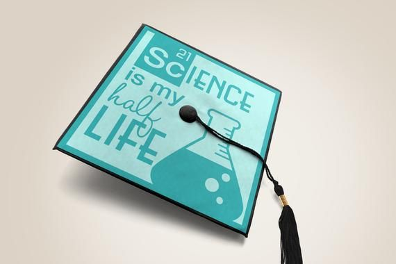 Science is My Half Life Graduation Cap Decoration SVG for Cut or Print