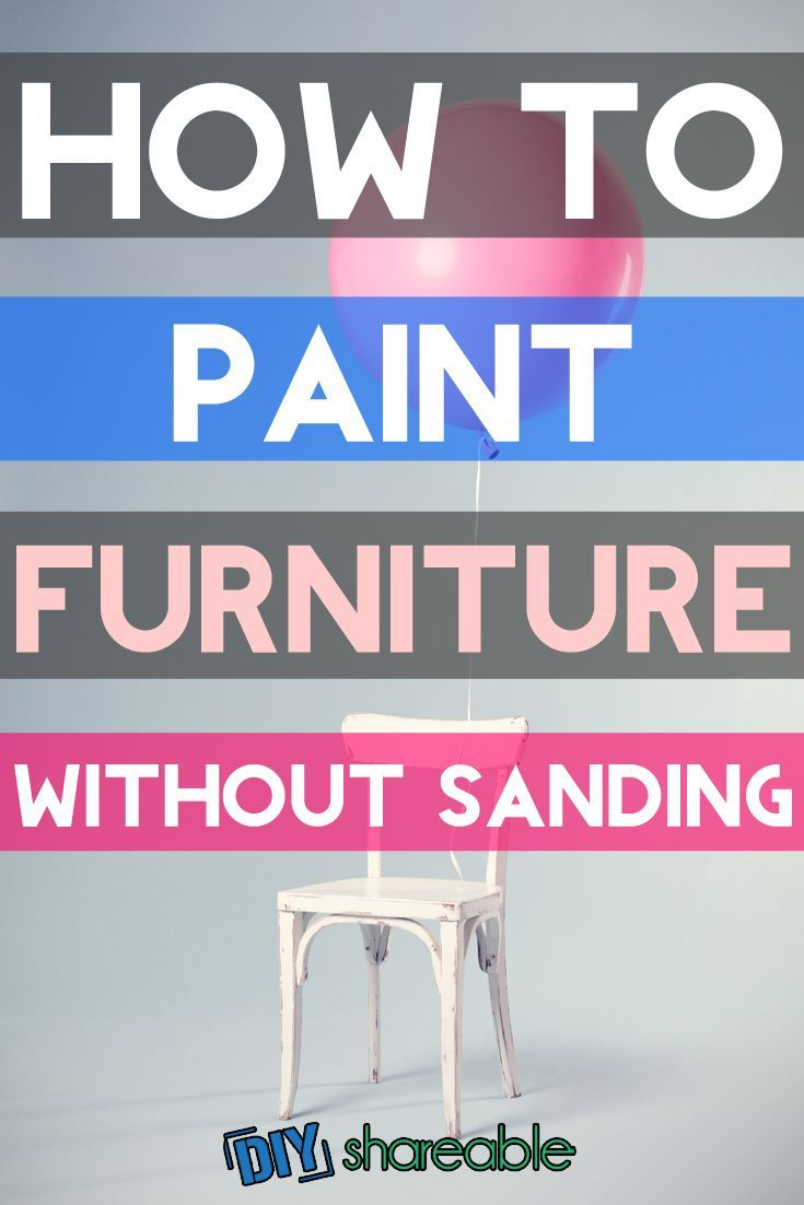 How to Paint Furniture WITHOUT Sanding in 4 Easy Steps. 17 Best images about Furniture Makeover Ideas on Pinterest