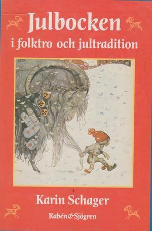 """""""Julbocken i folktro och jultradition"""" av Karin Schager"""