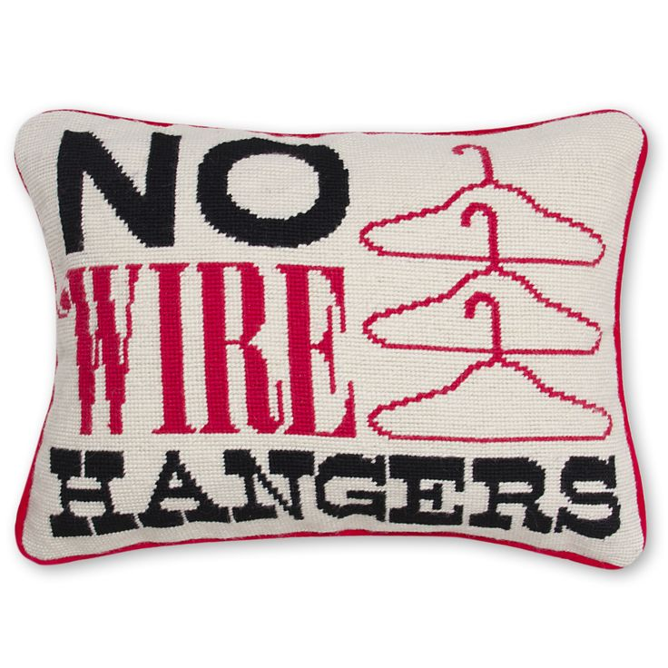...for your friend who constantly quotes Mommie Dearest/Jonathan Adler No Wire Hangers Pillow