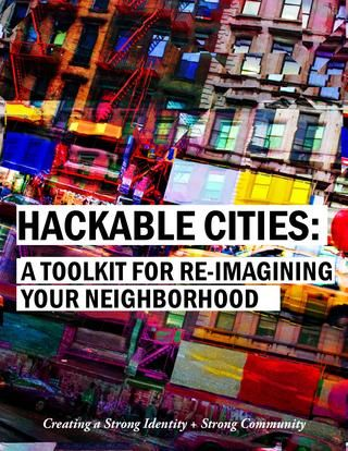 ISSUU - Hackable Cities: A Toolkit for Re-Imagining Your Neighborhood   Strategic Design + Management at Parsons