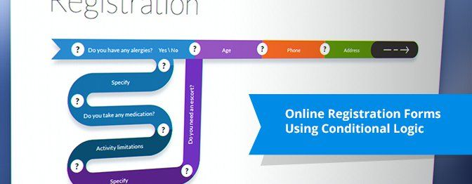 """""""The registration process is your storefront. It is the first real interaction applicants have with you. Putting forward a professional, easy to use, frustration free experience goes a long way. You will grow your business and increase the satisfaction of your clients!""""  Online Registration Forms Using Conditional Logic"""