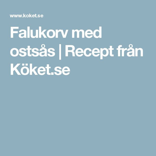 Falukorv med ostsås | Recept från Köket.se