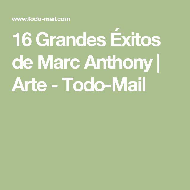 16 Grandes Éxitos de Marc Anthony | Arte - Todo-Mail