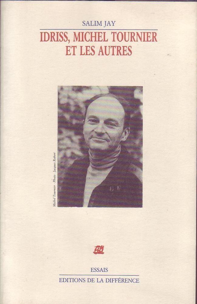 #littérature #essai #Tournier : IDRISS, MICHEL TOURNIER ET LES AUTRES - SALIM  JAY. Ed. de la Différence, 1986. 103 pp. brochées.