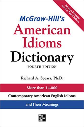 McGraw-Hill's Dictionary of American Idioms Dictionary (McGraw-Hill ESL References):   Shape up your English with thousands of idioms/b/p Whether you are a learner of English who is having difficulty understanding expressions in everyday speech or a native speaker who wants to expand your written or spoken range, you need a comprehensive reference for idioms, common phrases, and sayings of American English. McGraw-Hill's American Idioms Dictionary/i shows you the ropes of English and h...