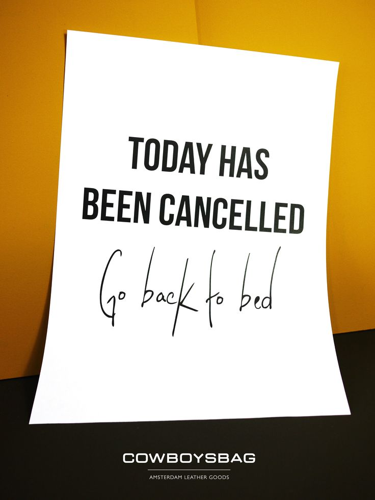 Today has been cancelled, go back to bed | Cowboysbag