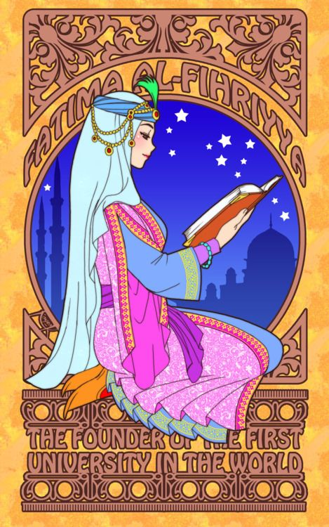 Twelve hundred years ago, under the Islamic State, a woman named Fatima Al-Fihri lived to make life for her community better and was a woman with a vision. In 859, Fatima Al-Fihri founded the oldest academic degree-granting university existing today, the University of Qarawiyyin in Fez, Morocco.