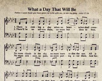 What A Day That Will Be Hymn Lyrics - Sheet Music Art - Hymn Art - Hymnal Sheet - Home Decor - Music Sheet - Print - #HYMN-P-027