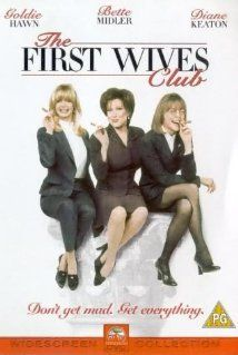 *THE FIRST WIVES CLUB, (1996) Poster:  Reunited by the death of a college friend, three divorced women seed revenge on the husbands who left them for younger women.  Starring: Bette Midler, Goldie Hawn, & Diane Keaton