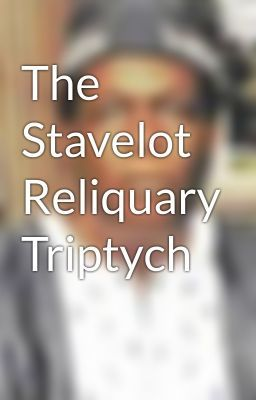 """Read """"The Stavelot Reliquary Triptych - The Stavelot Reliquary Triptych"""" #wattpad #poetry"""
