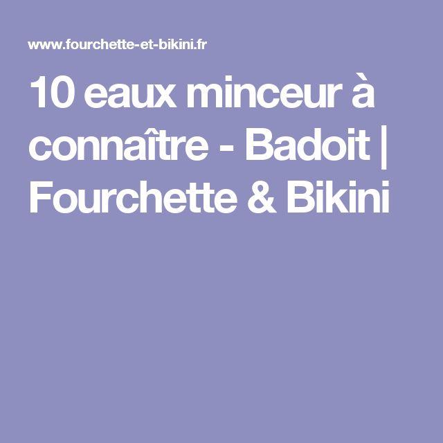 10 eaux minceur à connaître - Badoit | Fourchette & Bikini