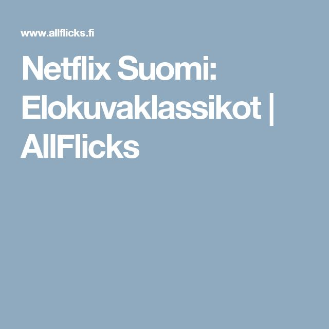 Netflix Suomi: Elokuvaklassikot | AllFlicks