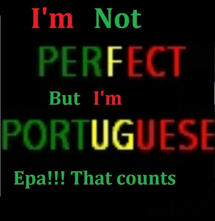 Im Portuguese and I know it