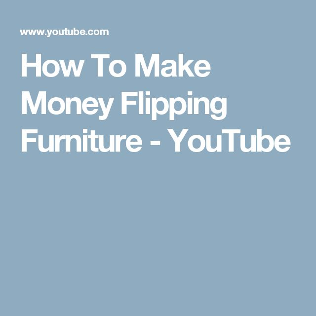 How To Make Money Flipping Furniture - YouTube