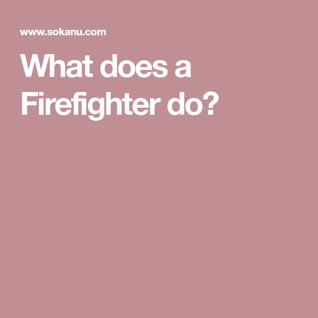 The  Best Firefighter Career Ideas On   What Do