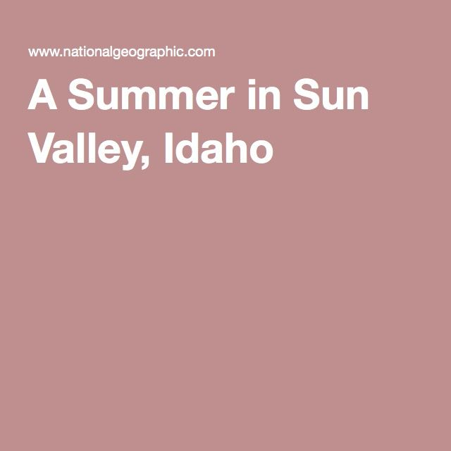 A Summer in Sun Valley, Idaho ~L #seeksunvalley #ilivehere